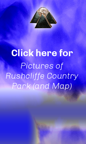 Click here for Pictures of Rushcliffe Country Park, with Map