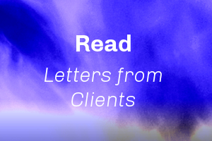 Read personal letters from Clients having attended the workshops