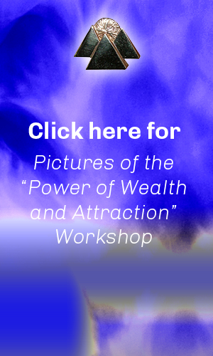 Click to view pictures from the 'Power of Wealth and Attraction' workshop
